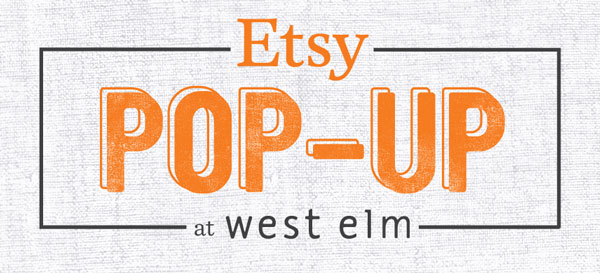 West Elm // Etsy Pop-Up